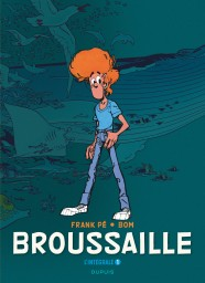 Broussaille, L'intégrale, Tome 1
