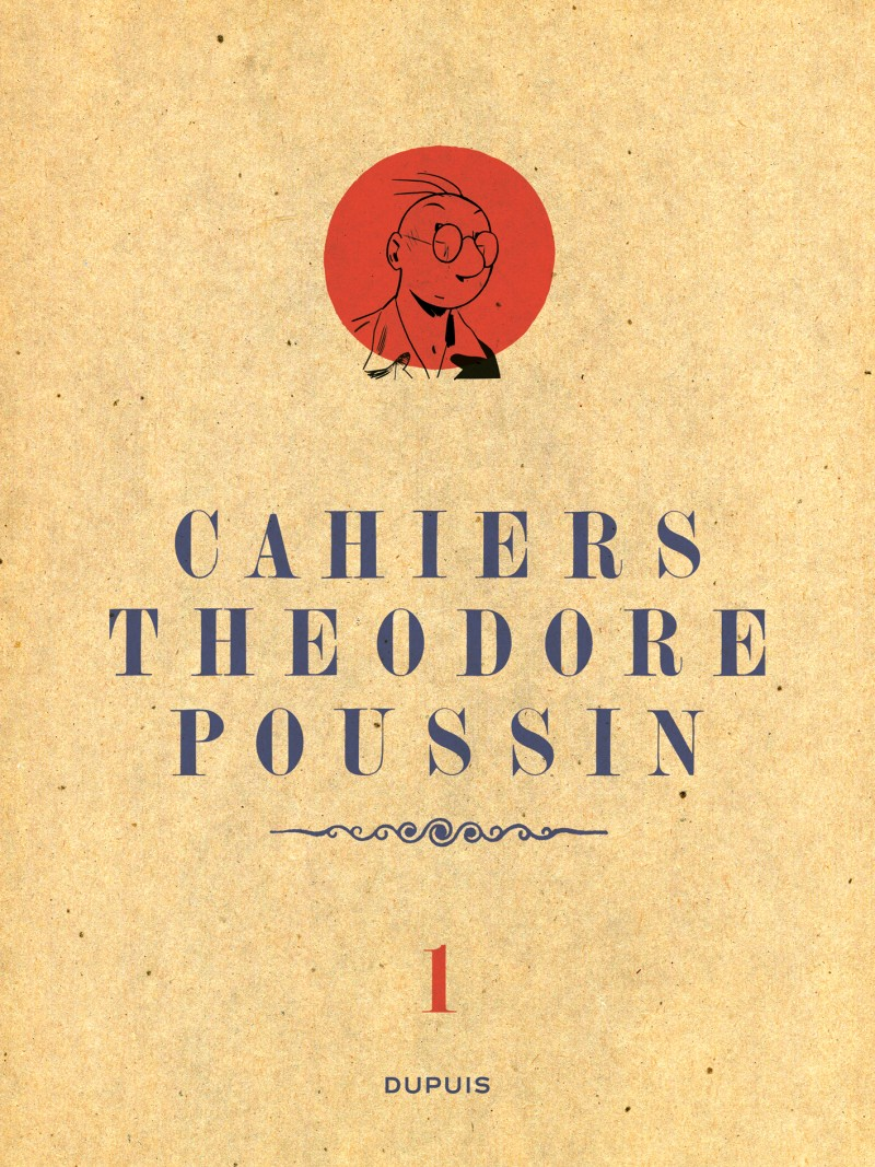 Théodore Poussin - Cahiers - tome 1 - Théodore Poussin - Cahiers, Tome 1/4
