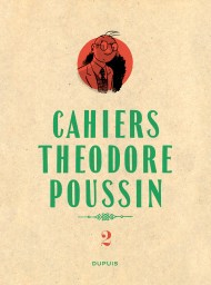 Théodore Poussin - Cahiers, Tome 2