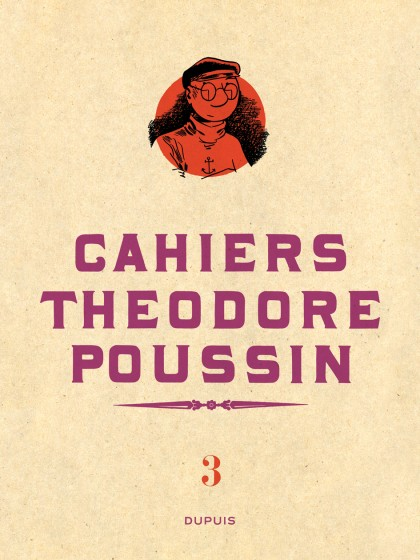 Théodore Poussin - Cahiers - Théodore Poussin - Cahiers, Tome 3/4