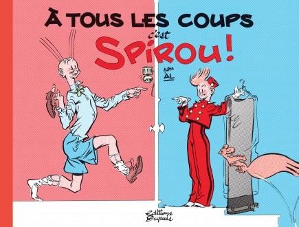 À tous les coups, c'est Spirou! - À tous les coups, c'est Spirou!