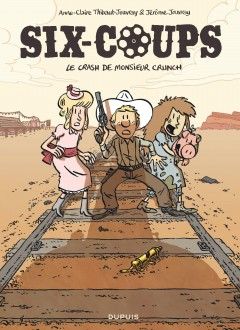 cover-comics-six-coups-tome-1-le-crash-de-monsieur-crunch