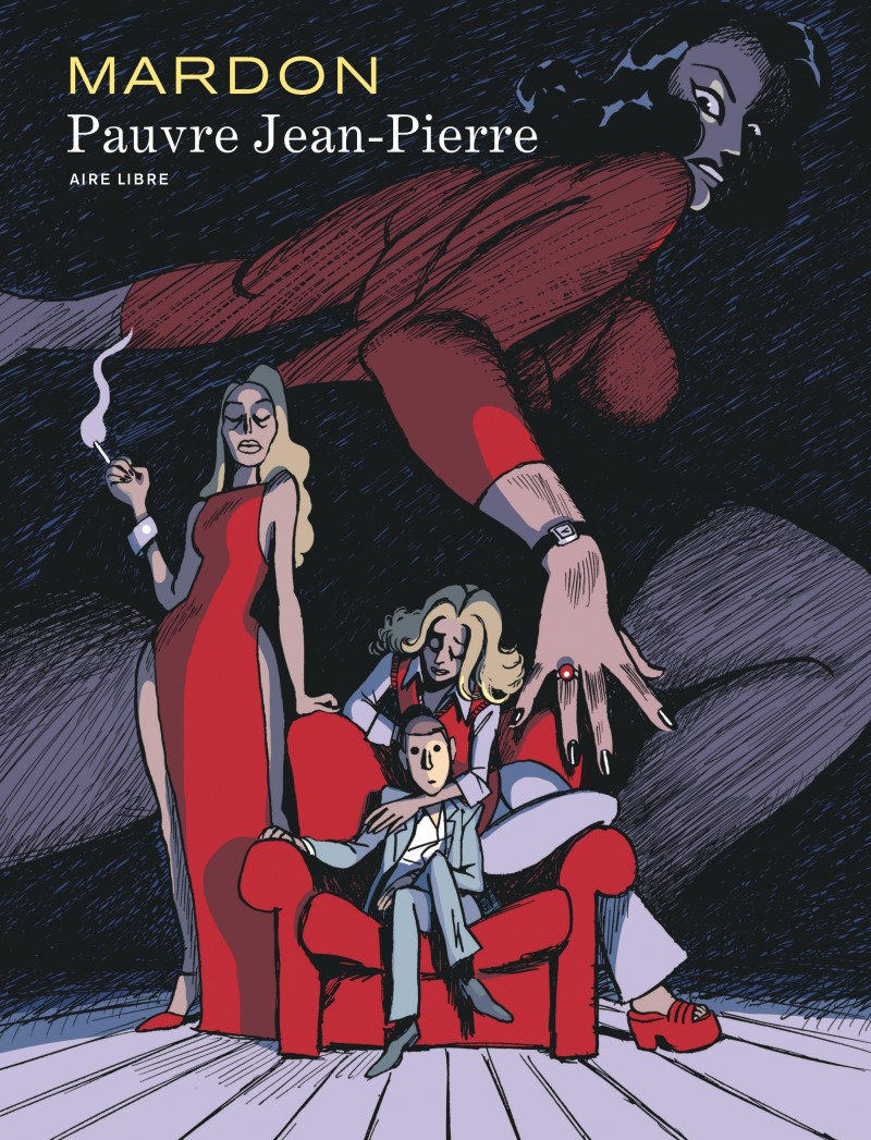 Mardon, l'intégrale - Pauvre Jean-Pierre