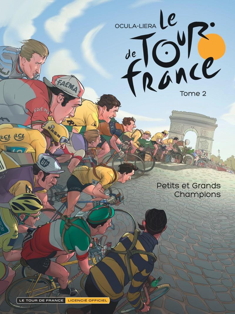 Le Tour de France - tome 2 - Petits et grands Champions