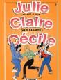 Julie, Claire, Cécile Tome 4
