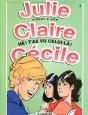 Julie, Claire, Cécile Tome 2