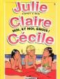 Julie, Claire, Cécile Tome 3