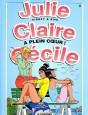 Julie, Claire, Cécile Tome 8