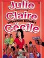 Julie, Claire, Cécile Tome 15