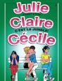 Julie, Claire, Cécile Tome 5