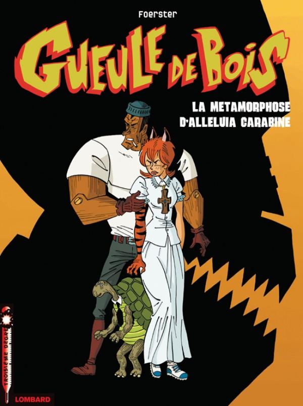 cover-comics-gueule-de-bois-tome-3-mtamorphose-d-8217-allluia-carabine-la