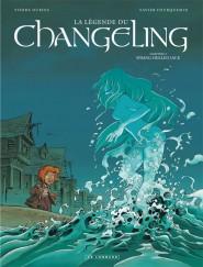 La Légende du Changeling tome 3