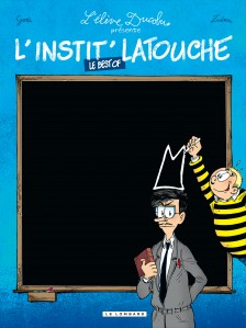 cover-comics-l-8217-instit-latouche-le-best-of-tome-0-l-8217-instit-latouche-le-best-of