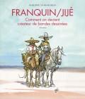 Franquin/Jij� - Comment on devient cr�ateur de bandes dessin�es