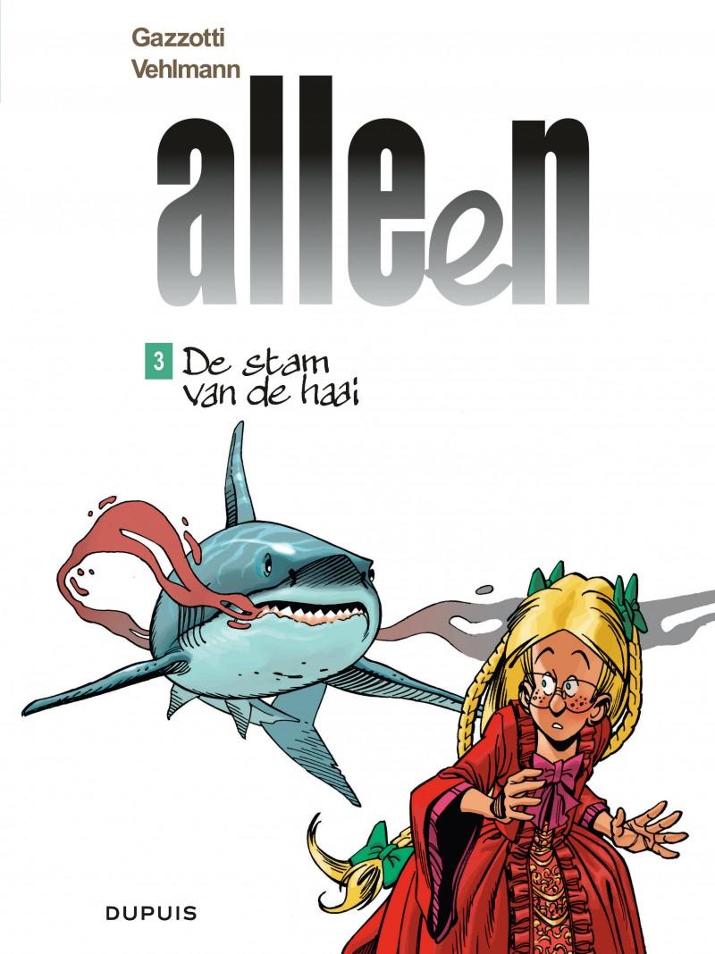 Alleen - tome 3 - De stam van de haai