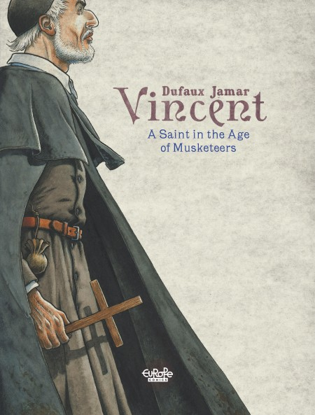 Vincent A Saint In The Age Of Musketeers Europe Comics
