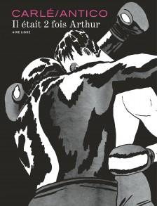 cover-comics-il-tait-2-fois-arthur-tome-0-il-tait-2-fois-arthur
