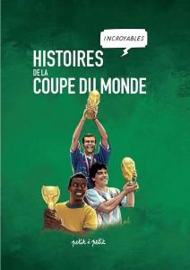 cover-comics-histoires-incroyables-de-la-coupe-du-monde-tome-0-histoires-incroyables-de-la-coupe-du-monde