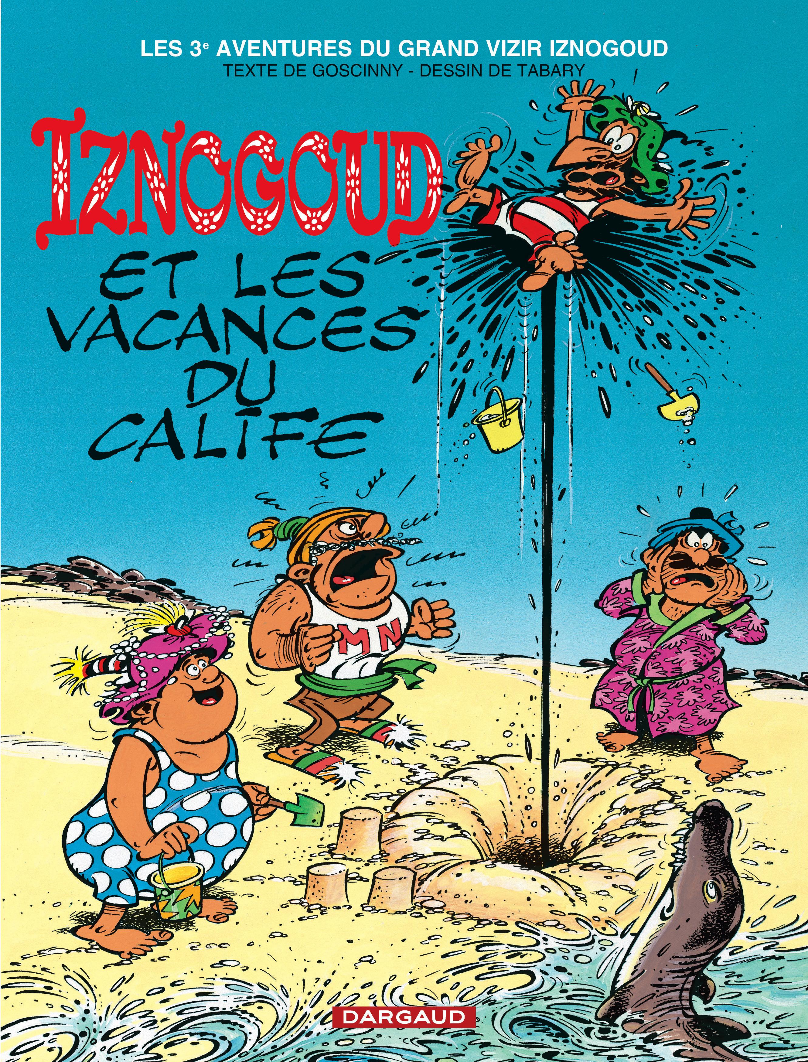 iznogoud tome 3  iznogoud et les vacances du calife