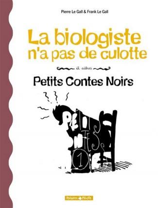 petits-contes-noirs-tome-2-biologiste-na-pas-de-culotte-et-autres-petits-contes-noirs-la