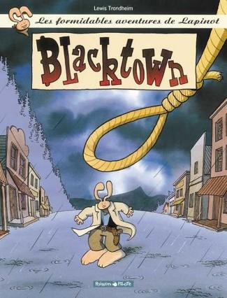 formidables-aventures-de-lapinot-les-tome-1-blacktown