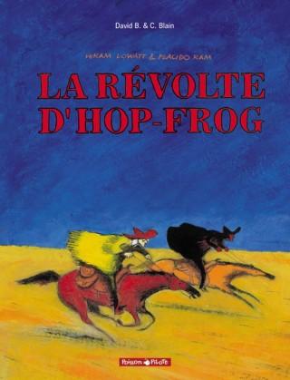 Couverture de Hiram Lowat Et Placido - Hiram Lowatt & Placido - Tome 1 - La Revolte D'Hop-Frog