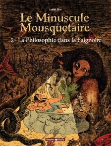 cover-comics-le-minuscule-mousquetaire-tome-2-la-philosophie-dans-la-baignoire