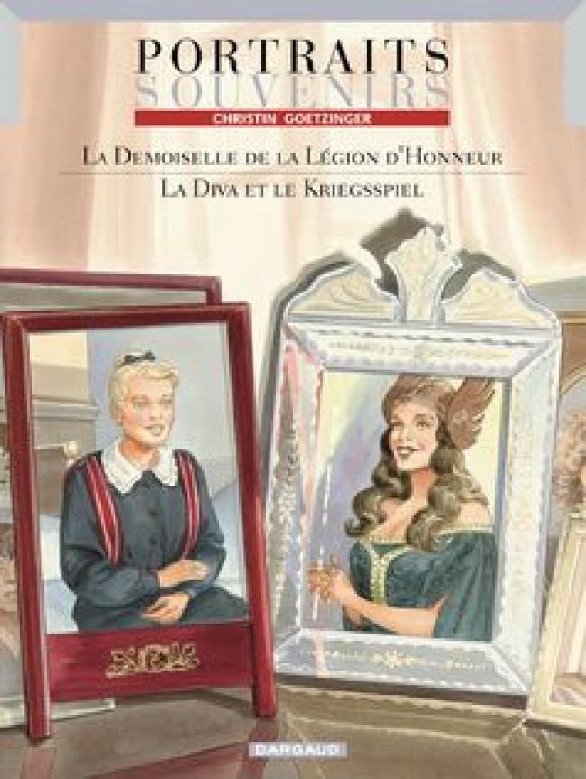 portraits-souvenirs-tome-1-demoiselle-de-la-legion-dhonneur-la-diva-et-le-kriegspiel-la