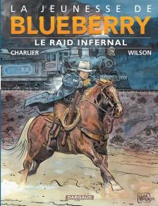 cover-comics-la-jeunesse-de-blueberry-tome-6-le-raid-infernal