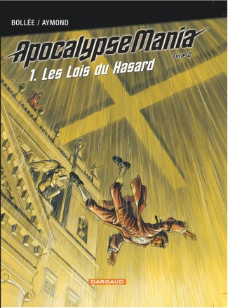 apocalypse-mania-cycle-2-tome-1-lois-du-hasard-les