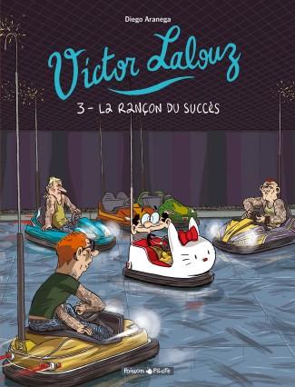 victor-lalouz-tome-3-la-rancon-du-succes