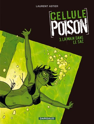 cellule-poison-tome-3-main-dans-le-sac-la