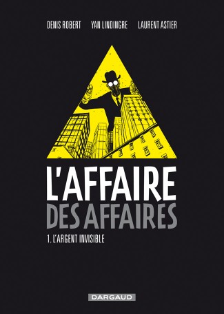 affaire-des-affaires-l-tome-1-largent-invisible