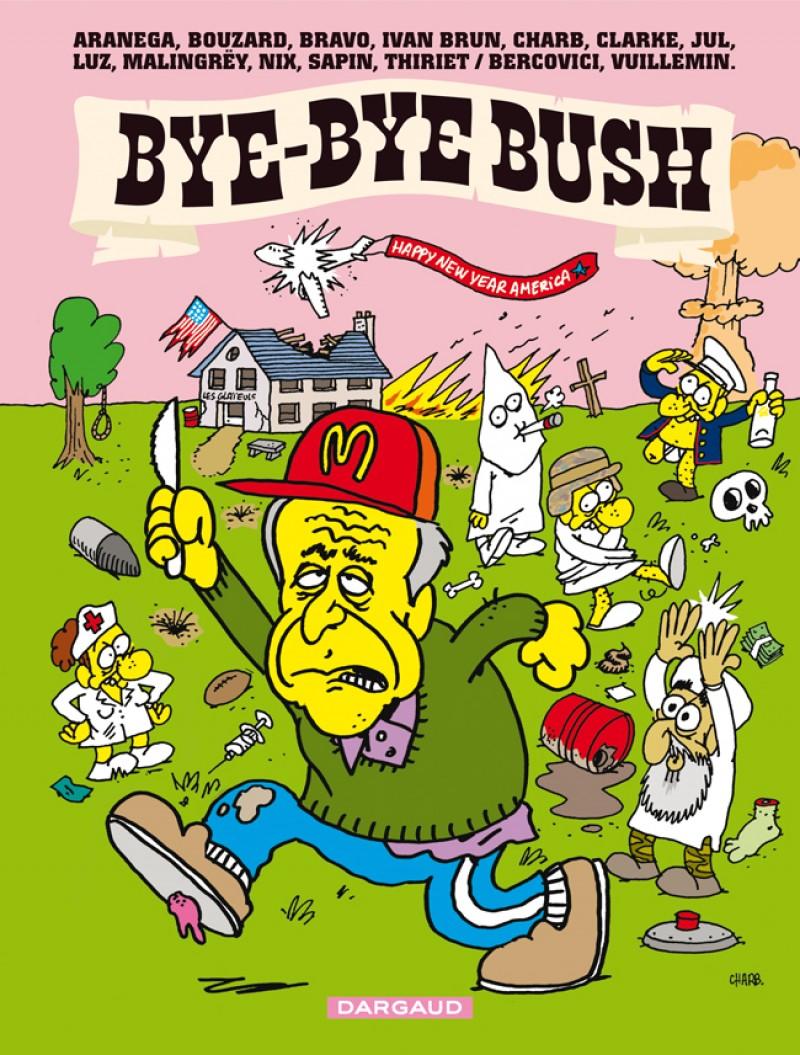 bye-bye-bush-tome-1-bye-bye-bush