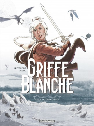 griffe-blanche-tome-1-loeuf-du-dragon-roi-1
