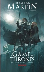 A Game of Thrones - Le Trône de fer – Tome 1