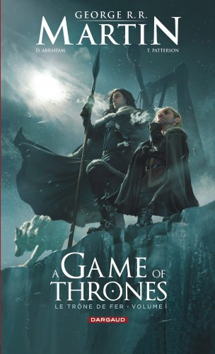 A Game Of Thrones Le Trone De Fer Tome 1 A Game Of