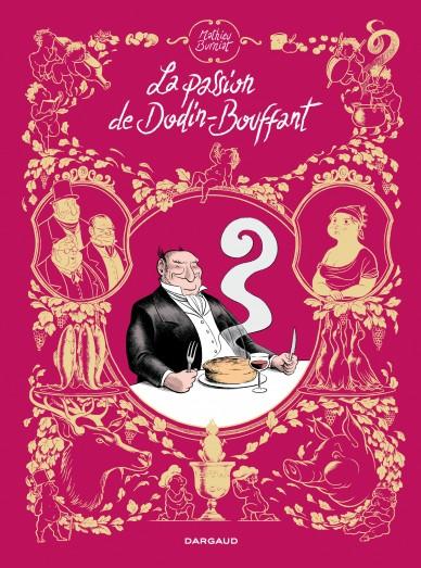 La passion de Dodin-Bouffant, une BD délicieuse et réjouissante !