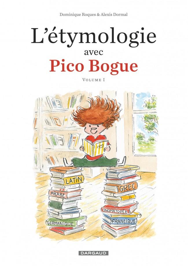 letymologie-avec-pico-bogue-tome-1-letymologie-avec-pico-bogue