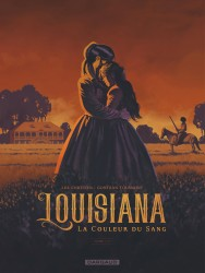 Louisiana, la couleur du sang – Tome 1
