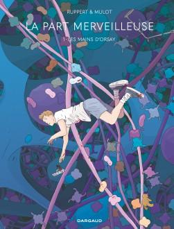 cover-comics-la-part-merveilleuse-tome-1-les-mains-d-8217-orsay