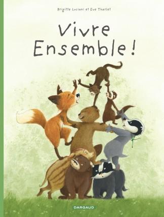 la-famille-blaireau-renard-tome-3-la-famille-blaireau-renard-presente-vivre-ensemble
