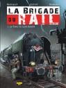 La Brigade du Rail Tome 1 - LA BRIGADE DU RAIL T01 - LE TUEUR DU LYON-GENEVE