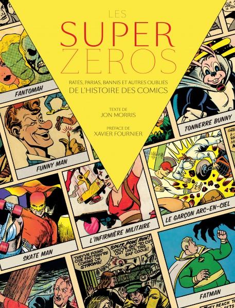 Album Les supers Zéros : Ratés, Parias, Bannis et Autres Oubliés des comics (french Edition)