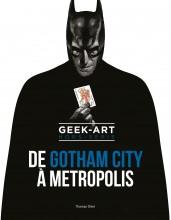 Album Geek Art, de Gotham City à Metropolis (french Edition)