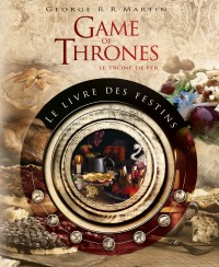 Game of Thrones - Le Livre des Festins – Tome 0