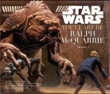 Star Wars : tout l'Art de Ralph MacQuarrie volume 2