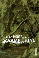 ALAN MOORE PRESENTE SWAMP THING – Tome 2