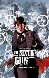 THE SIXTH GUN – Tome 1