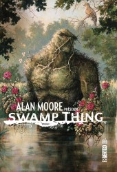 ALAN MOORE PRESENTE SWAMP THING – Tome 1